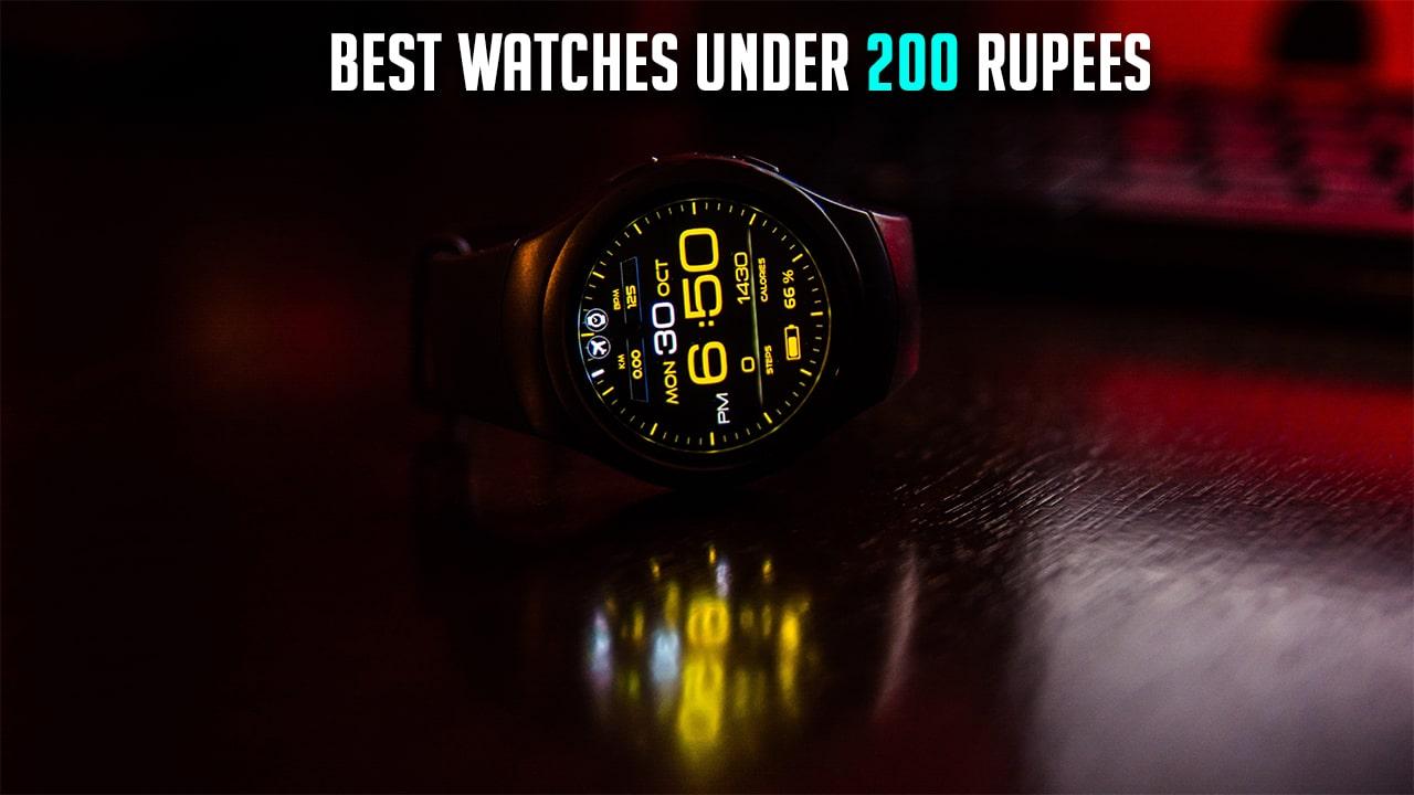 Best Watches Under 200 Rupees In 2020
