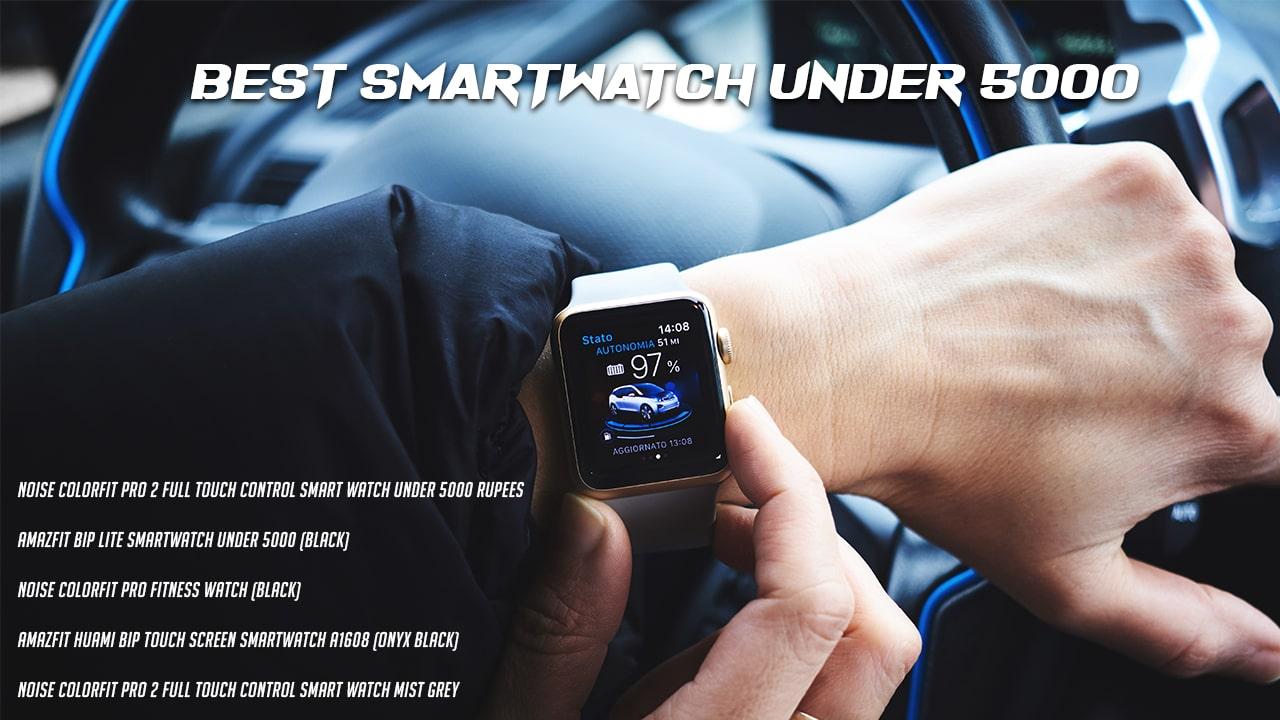 best-SmartWatch-Under-5000-Rupees-min